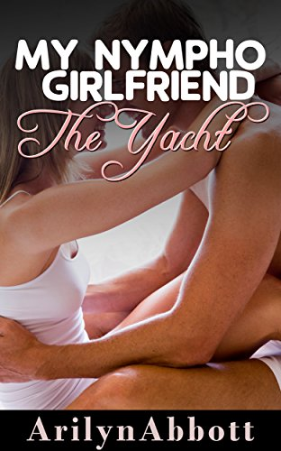 my-nympho-girlfriend-the-yacht-the-one-where-my-girlfriend-watches-me-do-a-classy-naked-lady-on-a-ya