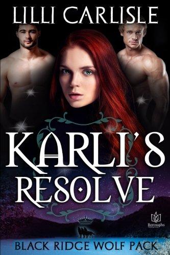 Download Karli's Resolve (Black Ridge Wolf Pack) (Volume 3) ebook