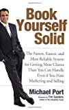 img - for Book Yourself Solid: The Fastest, Easiest, and Most Reliable System for Getting More Clients Than You Can Handle Even if You Hate Marketing and Selling by Michael Port (2008-04-28) book / textbook / text book