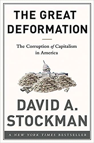 The Great Deformation: The Corruption of Capitalism in ...