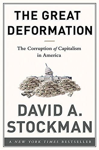The Great Deformation  The Corruption Of Capitalism In America
