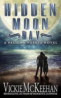 Hidden Moon Bay (A Pelican Pointe Novel Book 2) by [McKeehan, Vickie]