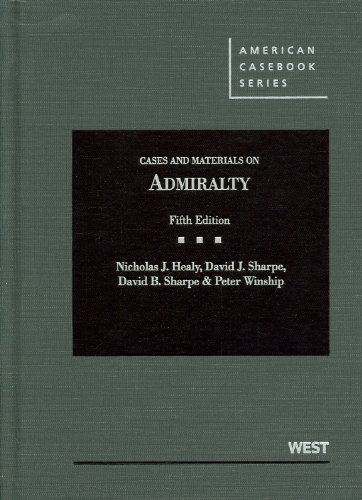 Cases and Materials on Admiralty, 5th Edition (American Casebook)
