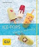 Ice-Pops: Eisgenuss mit Sti(e)l (GU Just cooking)