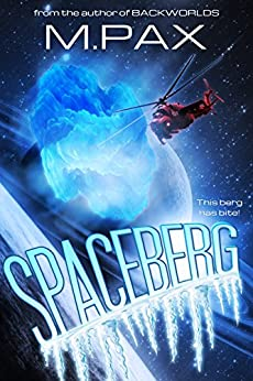 Spaceberg (Space Squad 51 Book 1) (English Edition) de [Pax, M. , Pax, M.]