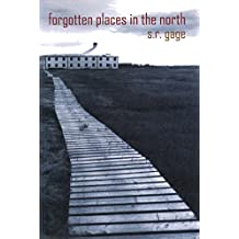 Forgotten Places In The North