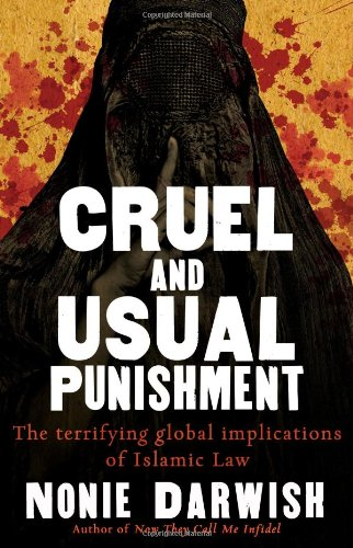 Cruel and Usual Punishment: The Terrifying Global Implications of Islamic Law ebook