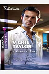 A Doctor's Watch (Silhouette Romantic Suspense Book 1594) Kindle Edition