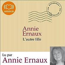L'autre fille | Livre audio Auteur(s) : Annie Ernaux Narrateur(s) : Annie Ernaux