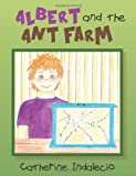 Albert and the Ant Farm, Catherine Indalecio, 1491229160