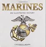 Marines: An Illustrated History: The United States Marine Corps from 1775 to the 21st Century (Illustrated History (Zenith Press))