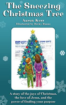 The Sneezing Christmas Tree - Kindle edition by Aaron Kerr, Becky ...