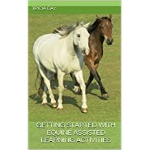 Getting Started with Equine Assisted Learning Activities