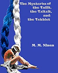 The Mysteries of the Tallit, the Tzitzit, and the Tekhlet