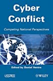 Cyber Conflict: Competing National Perspectives (ISTE)