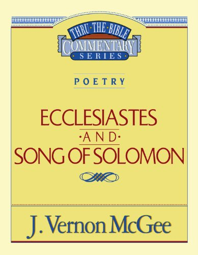 Ecclesiastes / Song of Solomon - Book #21 of the Thru the Bible