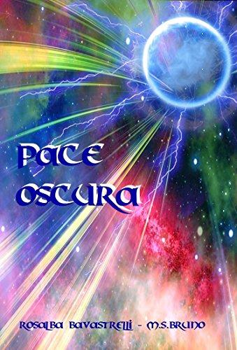 Pace Oscura : (La Base della Baia - Parte IV) (Italian Edition)