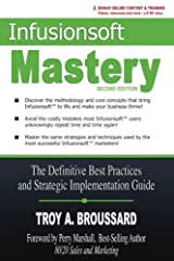 NOTE: The book also includes free online access to additional tutorials, videos and trainings just for book owners. Book Description Infusionsoft Mastery is the culmination of years of in the trenches work, research, experimentation and, yes,...