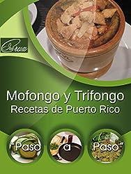 Recetas de Puerto Rico: Mofongo y Trifongo