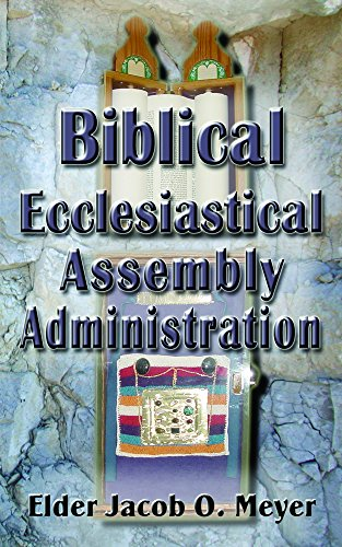 Biblical Ecclesiastical Assembly Administration -