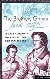 The Brothers Grimm, Jack D. Zipes and Jack Zipes, 0312293801