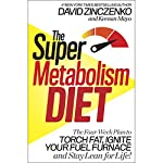 The Super Metabolism Diet: The Two-Week Plan to Torch Fat, Ignite Your Body's Fuel Furnace, and Stay Lean for Life! | David Zinczenko,Keenan Mayo