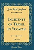 Image of Incidents of Travel in Yucatan, Vol. 2 of 2 (Classic Reprint)