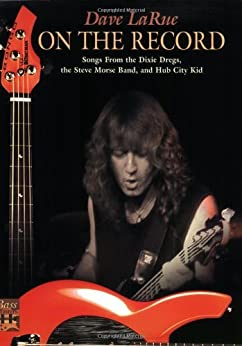 dave larue on the record songs from the dixie dregs the steve morse band and hub city kid. Black Bedroom Furniture Sets. Home Design Ideas