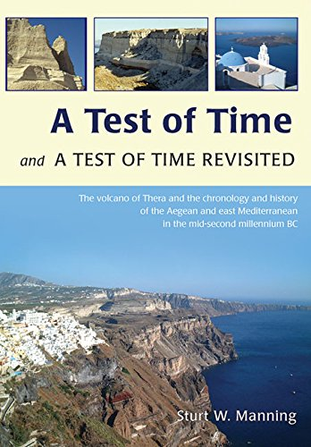 A Test of Time and A Test of Time Revisited: The Volcano of Thera and the Chronology and History of the Aegean and East Mediterranean in the mid Second Millennium BC (Best Treatment For Tonsil Stones)