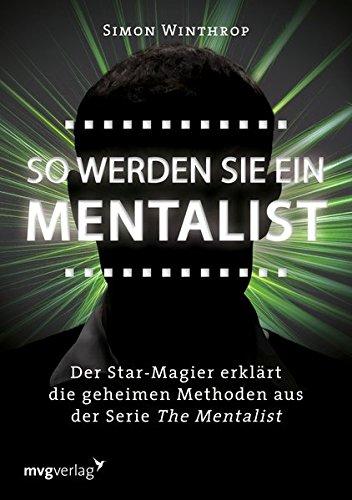 So Werden Sie Ein Mentalist  Der Star Magier Erklärt Die Geheimen Methoden Aus Der Serie The Mentalist