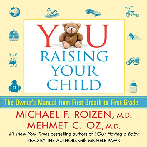 YOU: Raising Your Child: The Owner's Manual from First Breath to First Grade by Simon & Schuster Audio