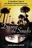 Driving the Saudis: A Chauffeur's Tale of the World's Richest Princesses (plus their servants, nannies, and one royal hairdresser), Books Central