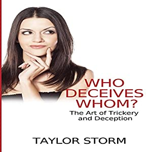 Who Deceives Whom?: The Art of Trickery and Deception Audiobook