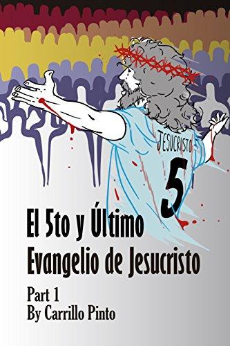 El 5to y Ultimo Evangelio de Jesucristo (Part 1) (Spanish Edition) (El Evangelio De Maria Magdalena)