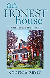 An Honest House: A Memoir, Continued