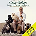 Cesar Millan's Lessons from the Pack: Stories of the Dogs Who Changed My Life Hörbuch von Melissa Jo Peltier, Cesar Millan Gesprochen von: Angelo Di Loreto, Cesar Millan