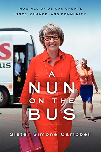 A Nun on the Bus: How All of Us Can Create Hope, Change, and Community pdf epub