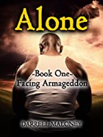 Alone: Book 1: Facing Armageddon