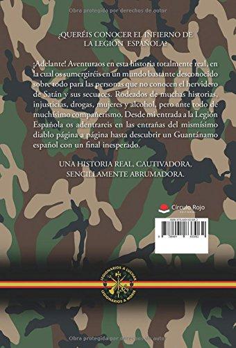 El Infierno Legionario: Vivencias Reales del autor 20 años después: Amazon.es: Gallego Sánchez, José Luis: Libros