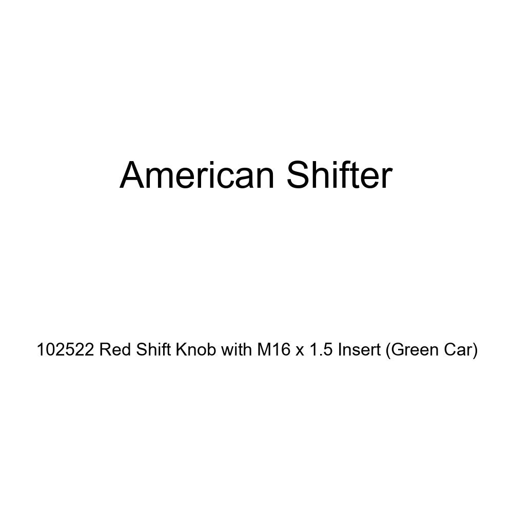 Green Car American Shifter 102522 Red Shift Knob with M16 x 1.5 Insert