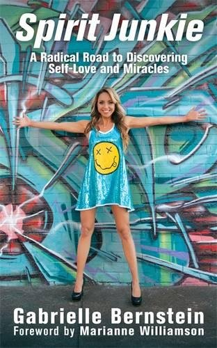 Download Spirit Junkie: A Radical Road to Discovering Self-Love and Miracles PDF