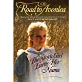 The Story Girl Earns Her Name (Road to Avonlea Book 2)