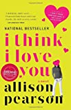 I Think I Love You, Allison Pearson, 1400076919
