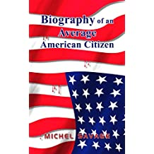 Biography of an Average American Citizen: Downfall of a Nation
