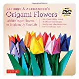 Lafosse and Alexander's Origami Flowers Kit: Everything You Need to Create Beautiful Paper Flowers