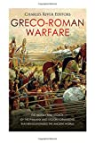 #4: Greco-Roman Warfare: The History and Legacy of the Phalanx and Legion Formations that Revolutionized the Ancient World