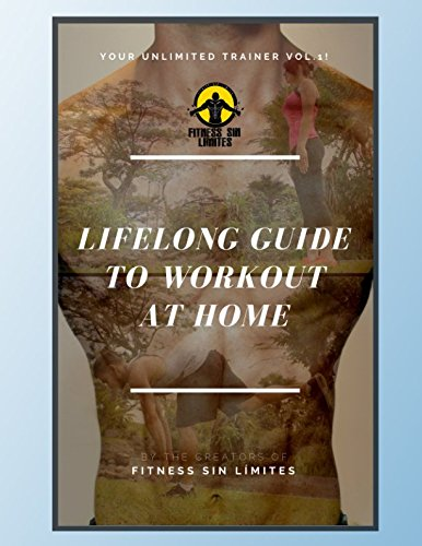 Your Unlimited Trainer Volume 1! - Lifelong Guide To Workout At Home PDF