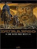 Durango, Tome 8 : Une raison pour mourir