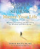 Master Your Storms, Master Your Life, Teri B. Racey, 1475911564