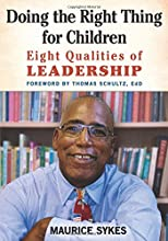 Doing the Right Thing for Children: Eight Qualities of Leadership
